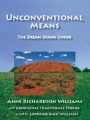 Unconventional Means by Anne Richardson Williams & Lorraine Mafi-Williams