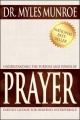 Understanding the Purpose & Power of Prayer Study Guide by Myles Munroe