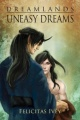 Uneasy Dreams by Felicitas Ivey
