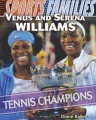 Venus and Serena Williams: Tennis Champions by Diane Bailey