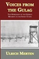 Voices from the Gulag: The Oppression of the German Minority in the Soviet Union by Ulrich Merten
