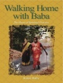 Walking Home with Baba: The Heart of Spiritual Practice by Rohini Ralby