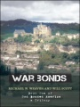 War Bonds: Book One of God Bonded America a Trilogy by Michael W. Weaver & Will Scott