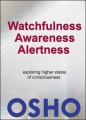 Watchfulness, Awareness, Alertness by Osho