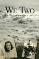 We Two: A Story of War and Love by Zoe Myers