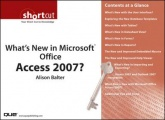What's New in Microsoft Office Access 2007? by Alison Balter