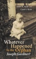 Whatever Happened To the Orphan Joseph Gardner? by James A. Ryals & Carol S. Ryals