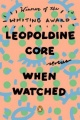 When Watched: Stories by Leopoldine Core