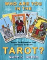Who Are You in the Tarot? Discover Your Birth and Year Cards and Uncover Your Destiny by Mary Greer