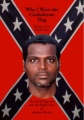 Why I Wave the Confederate Flag, Written by a Black Man: The End of Niggerism and the Welfare State by Anthony Hervey