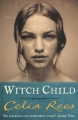 Witch Child: ePub eBook edition by Celia Rees