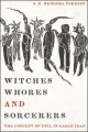 Witches, Whores, and Sorcerers: The Concept of Evil in Early Iran by Satnam Mendoza Forrest