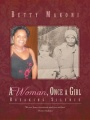 A Woman, Once a Girl: Breaking Silence by Betty Makoni