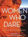 Women Who Dare: North America's Most Inspiring Women Climbers by Chris Noble