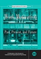 Work Motivation: Past, Present and Future by Ruth Kanfer
