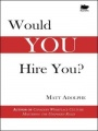 Would You Hire You? by Matt Adolphe