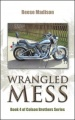 Wrangled Mess: Book 4 of Colson Brothers Series by Reese Madison