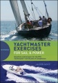 Yachtmaster Exercises for Sail and Power: Questions and Answers for the RYA Yachtmaster¿ Certificates of Competence by Alison Noice