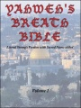 Yahweh's Breath Bible, Volume 1: Literal Strong's Version with Sacred Name added by Jerry Ayers