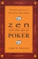 Zen and the Art of Poker: Timeless Secrets to Transform Your Game by Larry W. Phillips