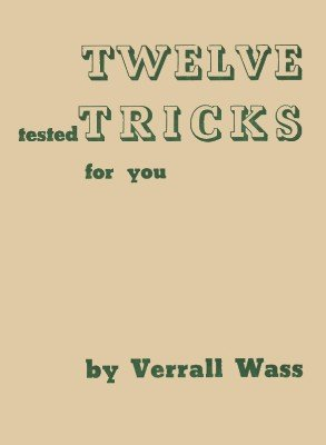 Twelve Tested Tricks by Verrall Wass