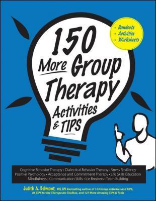 150 More Group Therapy Activities & TIPS by Judith Belmont