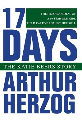 17 Days: The Katie Beers Story by Arthur Herzog