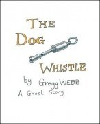 The Dog Whistle by Gregg Webb