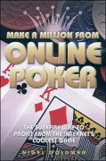 Make a Million from Online Poker: The Surefire Way to Profit from the Internet's Coolest Game by Nigel Goldman