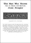 The Man Who Knows How to Amuse and Mystify by José Prager