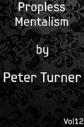 Mentalism Masterclass 12: propless mentalism by Peter Turner