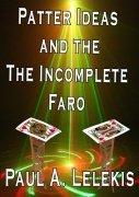Patter Ideas and the Incomplete Faro by Paul A. Lelekis