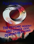 The Psychic Agent and Other Odd Demonstrations by Paul Hallas