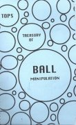 Tops Treasury of Ball Manipulation by Gordon Miller