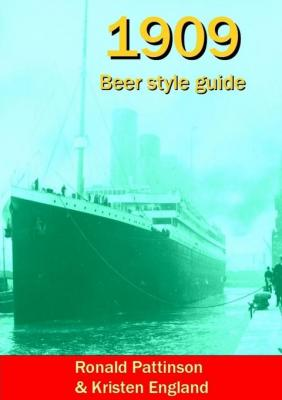 1909 Beer Style Guide by Ronald Pattinson & Kristen England