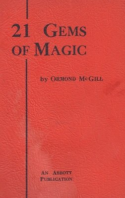 21 Gems of Magic by Ormond McGill