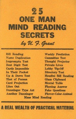 25 One Man Mind Reading Secrets by Ulysses Frederick Grant