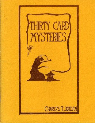 Thirty Card Mysteries by Charles Thorton Jordan