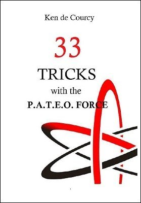 33 Tricks with the PATEO Force by Ken de Courcy