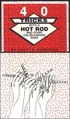 40 Tricks with a Hot Rod by Scott K. Anderson