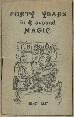 Forty Years in & around Magic by Harry Leat