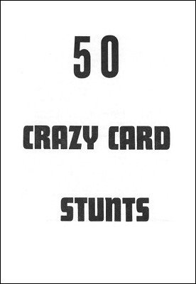 50 Crazy Card Stunts by Ulysses Frederick Grant