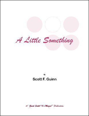 A Little Something by Scott F. Guinn