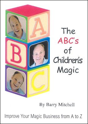 The ABC's of Children's Magic by Barry Mitchell