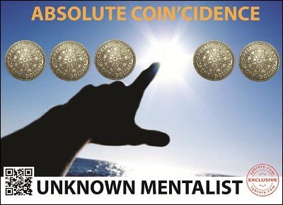 Absolute and Ultimate Coin'cidence by Unknown Mentalist