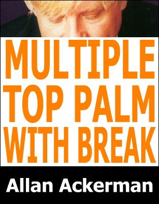 Multiple Top Palm with Break by Allan Ackerman