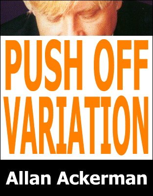 Push Off Second Deal Variation by Allan Ackerman