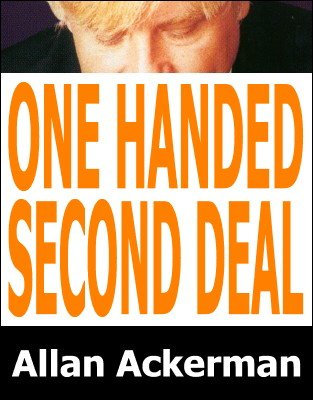 One Handed Second Deal by Allan Ackerman
