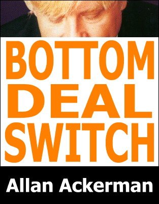 Bottom Deal Switch by Allan Ackerman