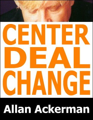 Center Deal Change by Allan Ackerman